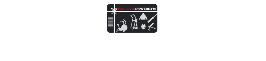 Carte cadeau Powergym pour l'acquisition de matériels sportifs